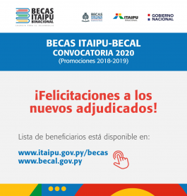 Convocatoria 2020 ITAIPÚ-BECAL cierra con 891 adjudicados a las Becas Universitarias.