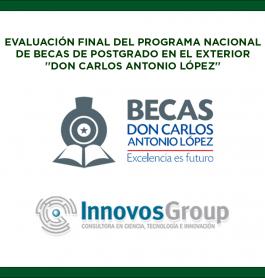 Evaluación Final del Programa Nacional de Becas de Postgrado en el Exterior «Don Carlos Antonio López», llevada a cabo por Innovos Group S.A.